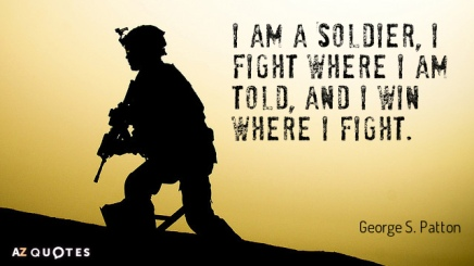 Quotation-George-S-Patton-I-am-a-Soldier-I-fight-where-I-am-told-44-9-0928